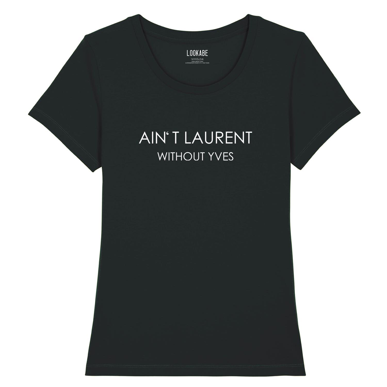 T-Shirt - Ain´t Laurent